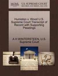 Humiston V. Wood U.S. Supreme Court Transcript of Record with Supporting Pleadings