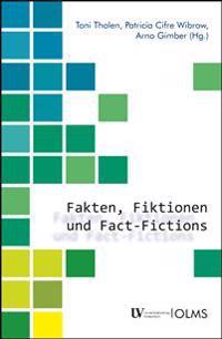 Fakten, Fiktionen und Fact-Fictions