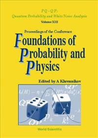 Foundations of Probability and Physics