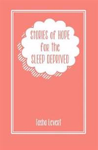Stories of Hope for the Sleep Deprived