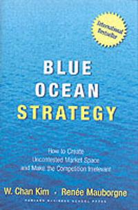 Blue ocean strategy - how to create uncontested market space and make the c