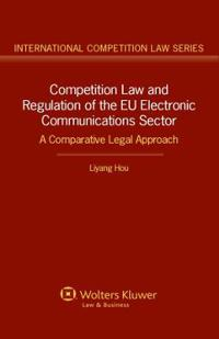 Competition Law Regulation in the EU Electronic Communications Sector