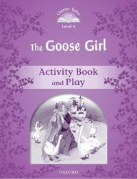 Classic Tales Second Edition: Level 4: The Goose Girl Activity Book & Play