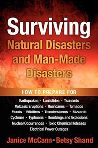 Surviving Natural Disasters and Man-Made Disasters