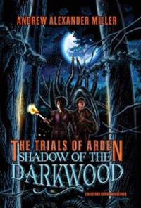 The Trials of Arden: Shadow of the Darkwood