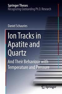 Ion Tracks in Apatite and Quartz
