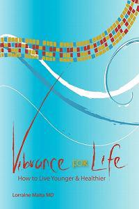 Vibrance for Life: How to Live Younger and Healthier