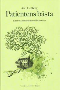 Patientens bästa : en kritisk introduktion till läkaretiken - Axel Carlberg pdf epub
