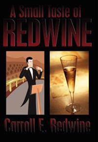 A Small Taste of Redwine