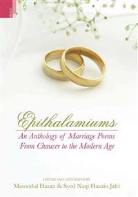 Epithalamiums: An Anthology of Marriage Poems from Chaucer to the Modern
