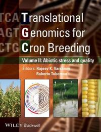 Translational Genomics for Crop Breeding, Volume 2: Abiotic Stress, Yield and Quality