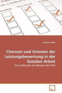 Chancen Und Grenzen Der Leistungsbewertung in Der Sozialen Arbeit