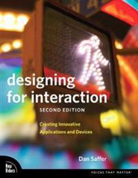 Designing for Interaction: Creating Innovative Applications and Devices