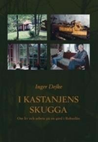 I kastanjens skugga : om liv och arbete på en gård i Bohuslän