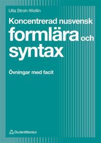 Koncentrerad nusvensk formlära och syntax : Övningar med facit