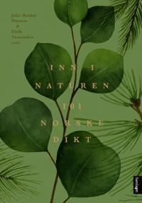 Inn i naturen; 101 norske dikt