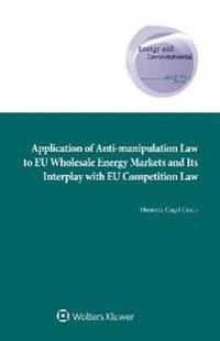 Application of Anti-manipulation Law to EU Wholesale Energy Markets and Its Interplay with EU Competition Law