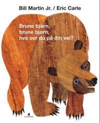 Brune bjørn, brune bjørn, hva ser du på din vei?