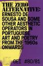 OEI # 80–81. The zero alternative: Ernesto de Sousa and some other aesthetic operators in Portuguese art and poetry from the 1960s onwards