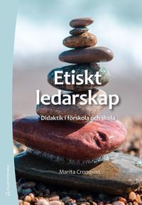 Etiskt ledarskap : didaktik i förskola och skola