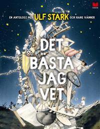 Det bästa jag vet : en antologi med Ulf Stark och hans vänner