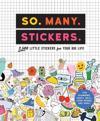 So. Many. Stickers.