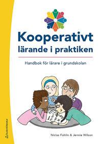 Kooperativt lärande i praktiken - Handbok för lärare i grundskolan