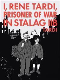 I, Rene Tardi, Prisoner Of War At Stalag Iib Vol. 2