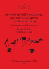 Archeologia dell'insediamento protostorico di Mursia (Pantelleria Italia)