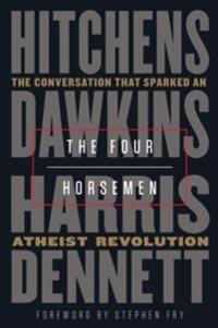 The Four Horsemen: The Conversation That Sparked an Atheist Revolution