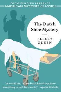 The Dutch Shoe Mystery - An Ellery Queen Mystery
