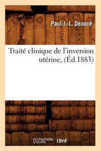 Trait� Clinique de l'Inversion Ut�rine, (�d.1883)