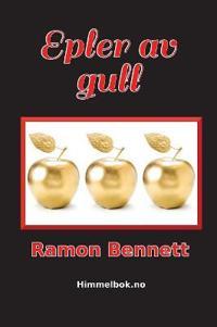 Epler av gull - Ramon Bennett | Inprintwriters.org