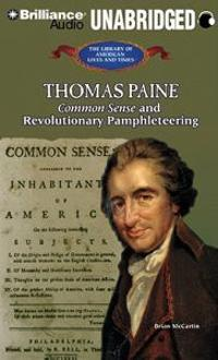 Thomas Paine: Common Sense and Revolutionary Pamphleteering