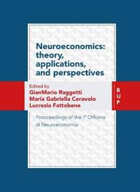 Neuroeconomics - Theory, Applications, and Perspectives