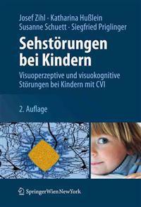 Sehstorungen Bei Kindern: Visuoperzeptive Und Visuokognitive Storungen Bei Kindern Mit CVI