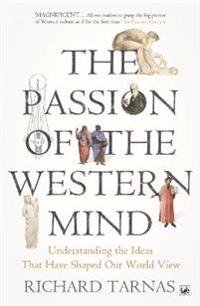 Passion of the western mind - understanding the ideas that have shaped our