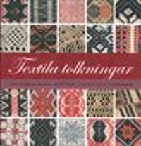 Textila tolkningar : om hängkläden, drättar, lister och takdukar