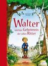 Walter und das Geheimnis der edlen Ritter