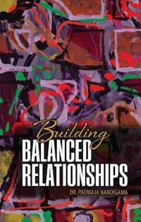 Building Balanced Relationships