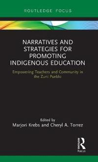 Narratives and Strategies for Promoting Indigenous Education: Empowering Teachers and Community in the Zuni Pueblo