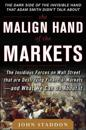 The Malign Hand of the Markets