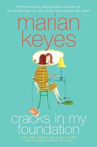 Cracks in My Foundation: Bags, Trips, Make-Up Tips, Charity, Glory, and the Darker Side of the Story; Essays and Stories
