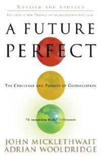 A Future Perfect: The Challenge and Promise of Globalization