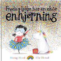 Frøydis Lykke har en ekte enhjørning - Morag Hood pdf epub