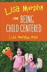 Lisa Murphy on Child-Centered Environments