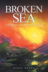 Broken Sea: A Story of Love and Intolerance