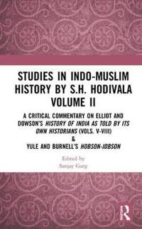 Studies in Indo-muslim History by S.h. Hodivala