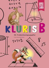 Kluris B : 192 problemlösningsuppgifter i matematik