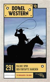 Falske spor ; Den fortapte ranchen